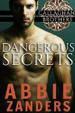 Free Kindle Book -   Dangerous Secrets: Callaghan Brothers, Book 1