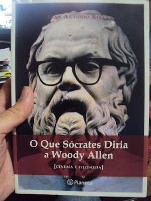 O que Sócrates Diria a Woody Allen - Cinema e Filosofia (livro)