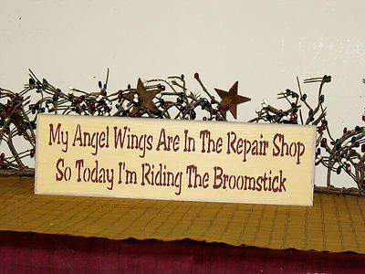 """Primitive Country Shelf Sitter Sign~""""My Angel Wings Are In The Repair Shop....."""""""