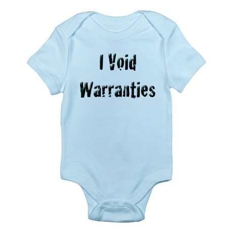 "Laughing at this ""I Void Warranties"" baby onesie."