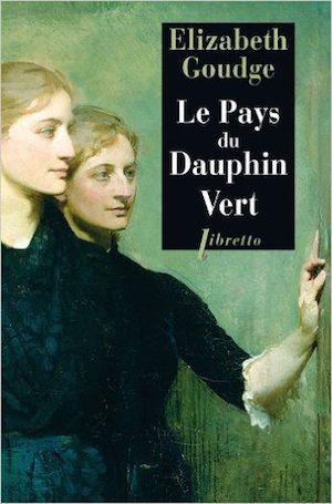 Le Pays du Dauphin-Vert - Elisabeth Goudge