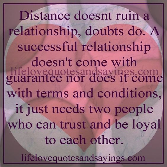 Quotes About Uncertainty In A Relationship: Distance Doesn't Ruin A Relationship, Doubt Does