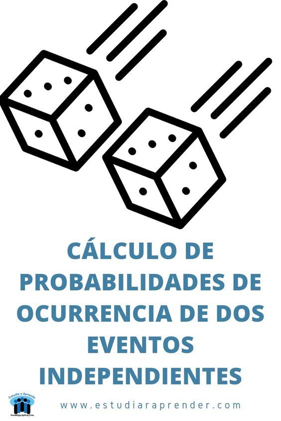 calculo de probabilidad de ocurrencia de dos eventos independientes