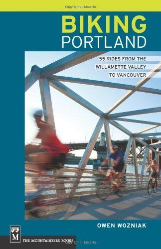 Biking Portland: 55 Rides from the Williamette Valley to Vancouver by Owen Wozniak. Save 22 Off!. $14.78. Publisher: Mountaineers Books (September 3, 2012). Publication: September 3, 2012