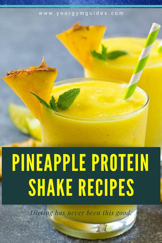 pineapple protein shake recipes for better health and muscle gain