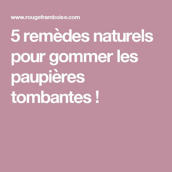 5 remèdes naturels pour gommer les paupières tombantes !