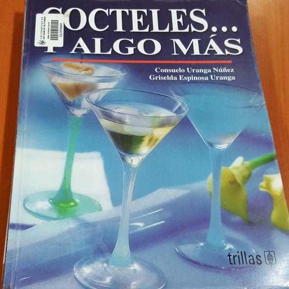 Título: Cocteles y algo más /  Autor: Uranga Nuñez, Consuelo  / Ubicación: FCCTP – Gastronomía – Tercer piso / Código:  G 641.874 U72