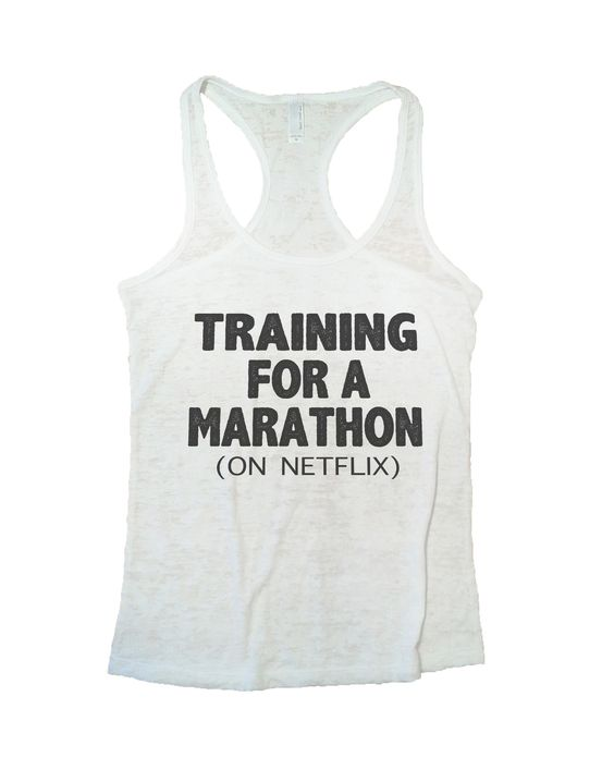 Training For A Marathon On Netflix Burnout Tank Top By Funny Threadz - 741