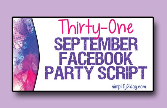 September Facebook Party Script for Thirty-One Consultants!  www.Simplify2Day.com www.HeathersBags.com