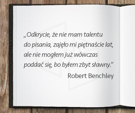 Robert Benchley z dystansem o swojej karierze.
