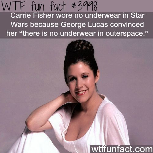 Carrie Fisher wore no underwear in Star Wars - WTF fun facts