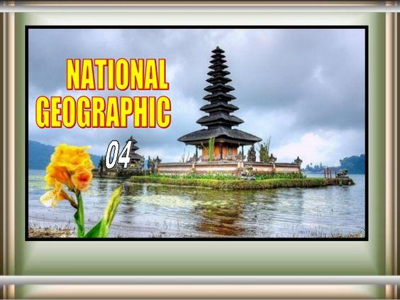 NATIONAL  GEOGRAPHICS   04  ( 640  pics ) by Gyula Dio  via slideshare