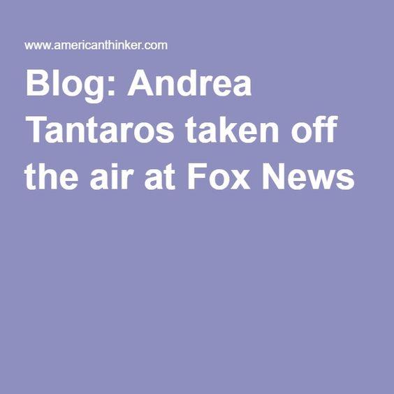Blog: Andrea Tantaros taken off the air at Fox News