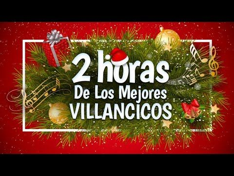 Villacinco Feliz Navidad.2 Horas De Los Mejores Villancicos Feliz Navidad