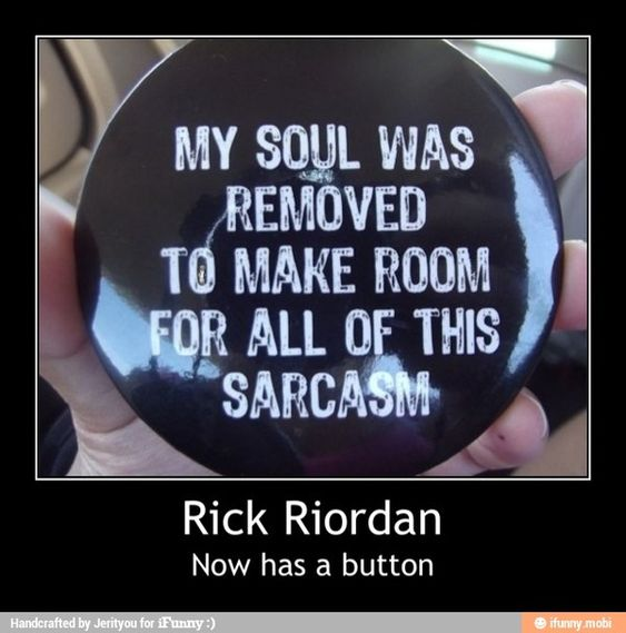 Rick Riordan now has a button. I think the only way he could hurt us fangirls in all these ways is if he has no soul ;~;