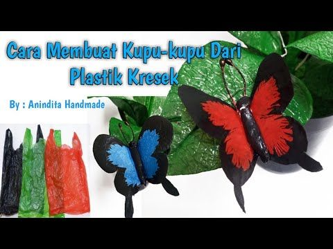 Kupu Kupu Dari Plastik Kresek Cara Membuat Kupu Dari Kresek How To Make Butterfly From Plastic Bag Youtube Kupu Kupu Kreatif Plastic