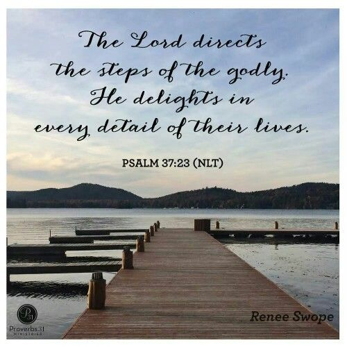 The Lord directs the steps of the godly.