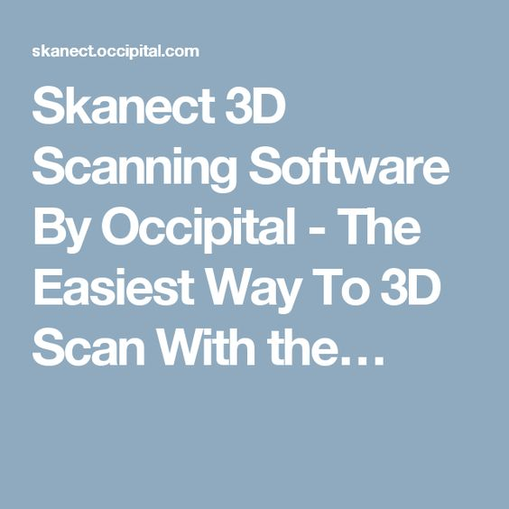 Skanect 3D Scanning Software By Occipital - The Easiest Way To 3D Scan With the…
