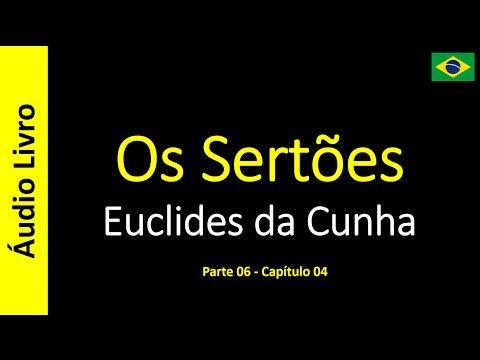 Euclides da Cunha - Os Sertões (Áudio Livro): Euclides da Cunha - Os Sertões - 35 / 49