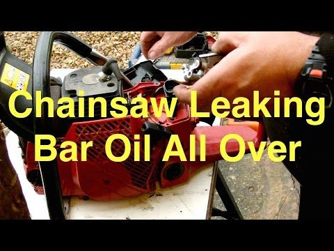 Chainsaw Leaking Bar Oil All Over The Place Repair Youtube Bar Oil Chainsaw Chainsaw Repair