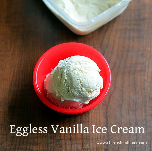 Eggless Vanilla Ice Cream With Condensed Milk Fresh Cream At Home Without Ice Cream Maker Recipe Ice Cream Eggless Vanilla Ice Cream Recipe Vanilla Ice Cream