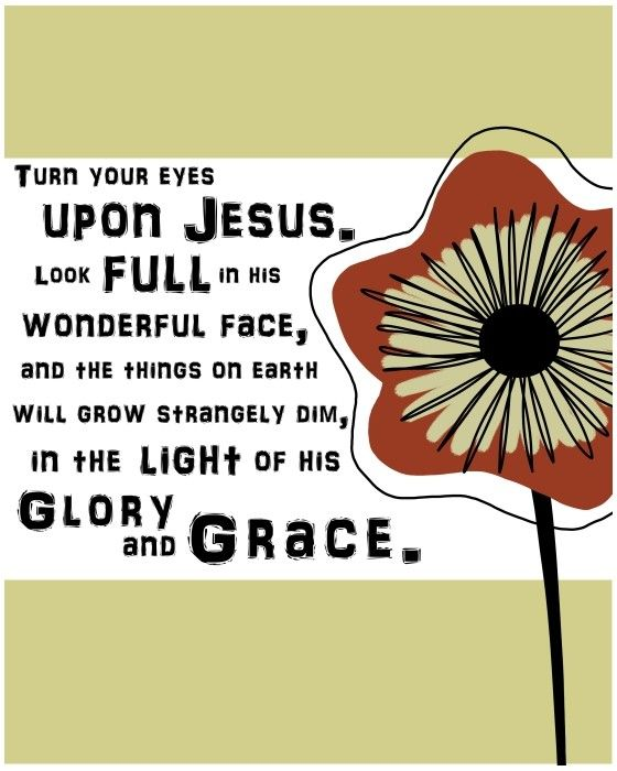 Turn Your Eyes Upon Jesus ~ I love, love, love this song