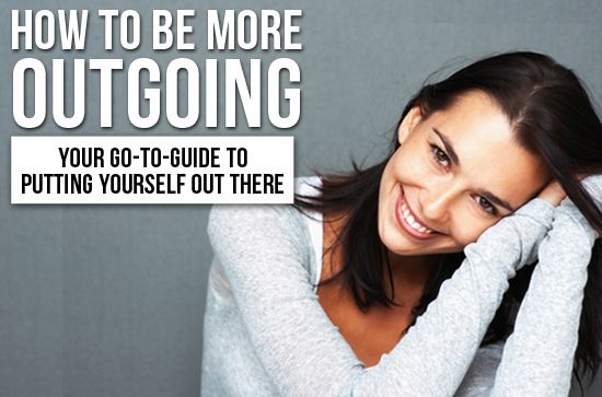 How To Be More Outgoing Your Go To Guide To Putting Yourself Out There How To Be Outgoing Self Help Self Esteem