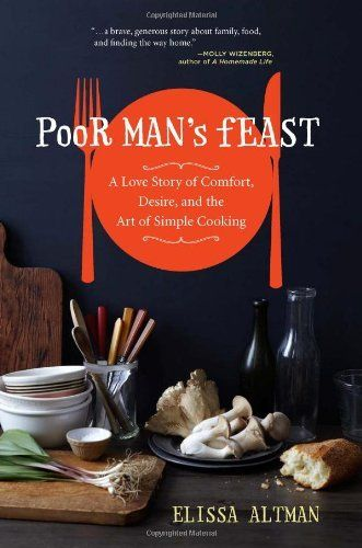 Poor Mans Feast: A Love Story of Comfort, Desire, and the Art of Simple Cooking by Elissa Altman, http://www.amazon.com/dp/1452107599/ref=cm_sw_r_pi_dp_N5Ezrb12P64BK