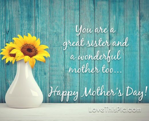 You Are A Great Sister Memory Mom Wishes Sister Mother Heaven Grandma Happy Mother Happy Mothers Day Sister Happy Mothers Day Pictures Happy Mothers Day Friend