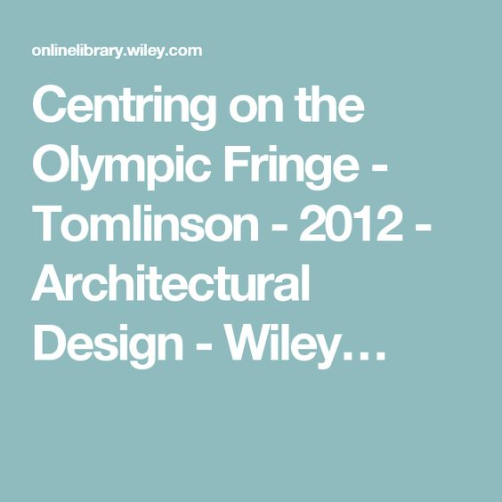 Architectural Design Wiley centring on the olympic fringe - tomlinson - 2012 - architectural