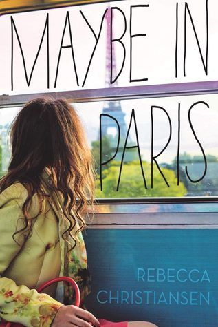 Cover Reveal: Maybe In Paris by Rebecca Christiansen - On sale June 6, 2017! #CoverReveal