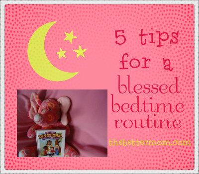 5 tips for a blessed bedtime routine