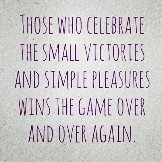 Nothing succeeds like success. Minor victories spawn major victories. Major victories spawn a trajectory for life!