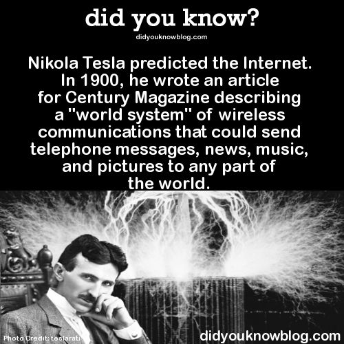 You were right, Nikola! You also predicted cell phones and you were right about those too!