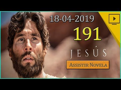 Novela Jesus 18 04 2019 Capitulo 191 Completo Youtube