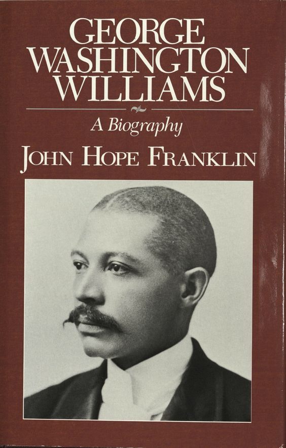 George Washington Williams gravesite remained unmarked until 1975, when Franklin arranged for a tombstone to be placed over the grave.  George Washington Williams: A Biography by John Hope Franklin, 1985