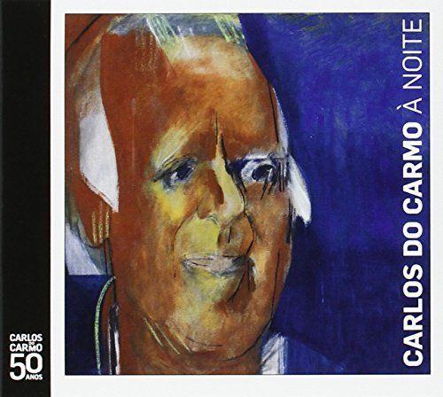 Carlos Do Carmo - A Noite
