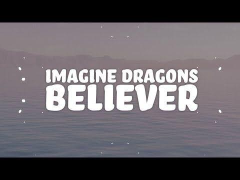 Imagine Dragons Believer Lyrics Youtube Imagine Dragons Believer Imagine Dragons Lyrics Imagine Dragons Lyrics