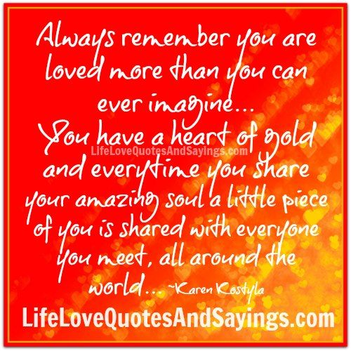 Always Remember You Are Loved More Than You Can Ever