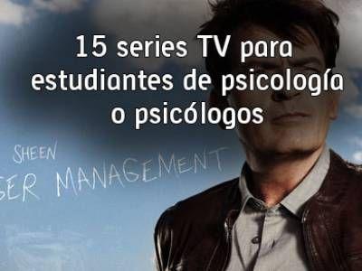 15 series TV para estudiantes de psicología o psicólogos