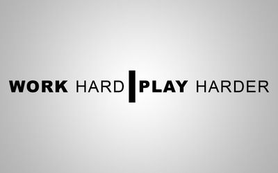 Work Hard, play harder wallpaper
