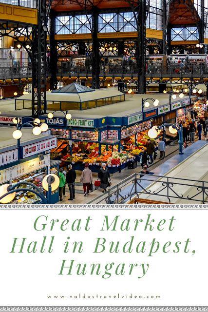 Great Market Hall In Budapest Hungary Budapest Hungary Travel Hungary