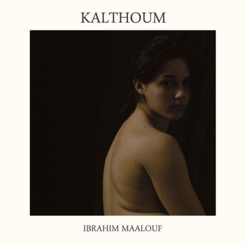 Ibrahim Maalouf - Kalthoum (2015)