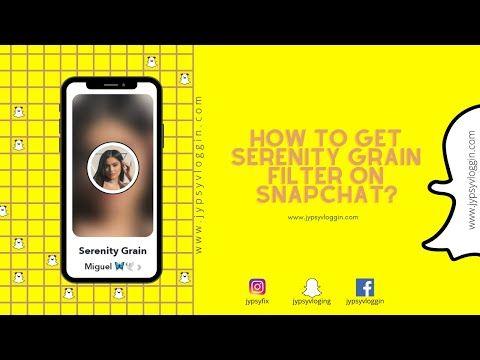 Snapchat Serenity Grain Filter Check Out Below To Find Out Serenity Grain Filter There Are Two Ways You Can Unlock This Lens Serenity Snapchat Snapchat Camera