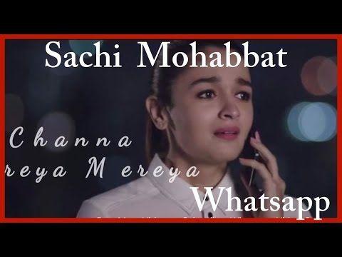 Sachi Mohabbat Shayad Wohi Hai Channa Mereya Hayat Murat Whatsapp Status Video Youtube Songs Youtube Download Video