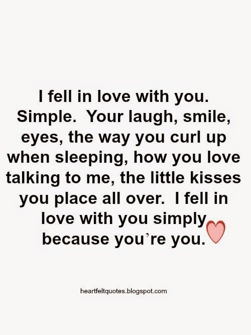 Love Quotes Quotation Image Quotes Of The Day Description I Fell In Love With You Simply Because You Re Yo Heartfelt Quotes Image Quotes Quotes