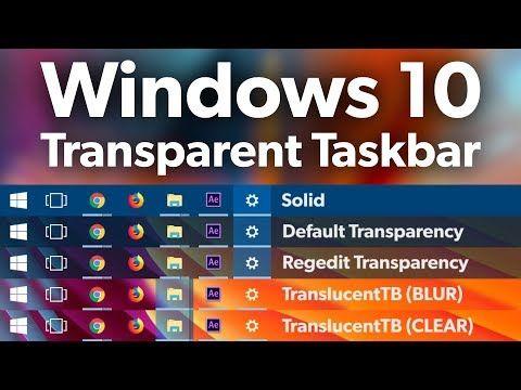Make Windows 10 Taskbar Clear Transparent Youtube Windows 10 Transparent Windows