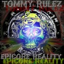 Tommy RuleZ - Epicore Reality (2016) download: http://gabber.od.ua/node/16006/tommy-rulez-epicore-reality-2016