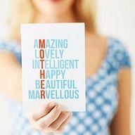 Amazing, Lovely, Intelligent, Happy, Beautiful, Marvellous