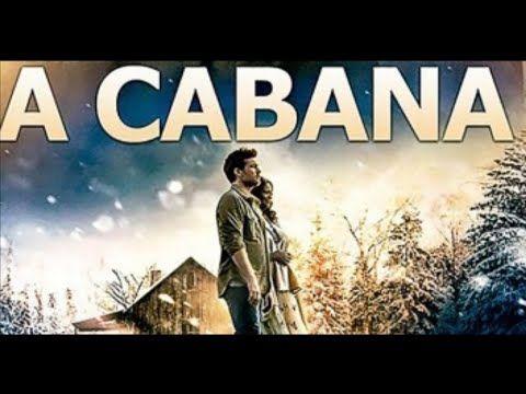 A Cabana 2017 Completo Dublado Youtube Filmes Gospel Filmes